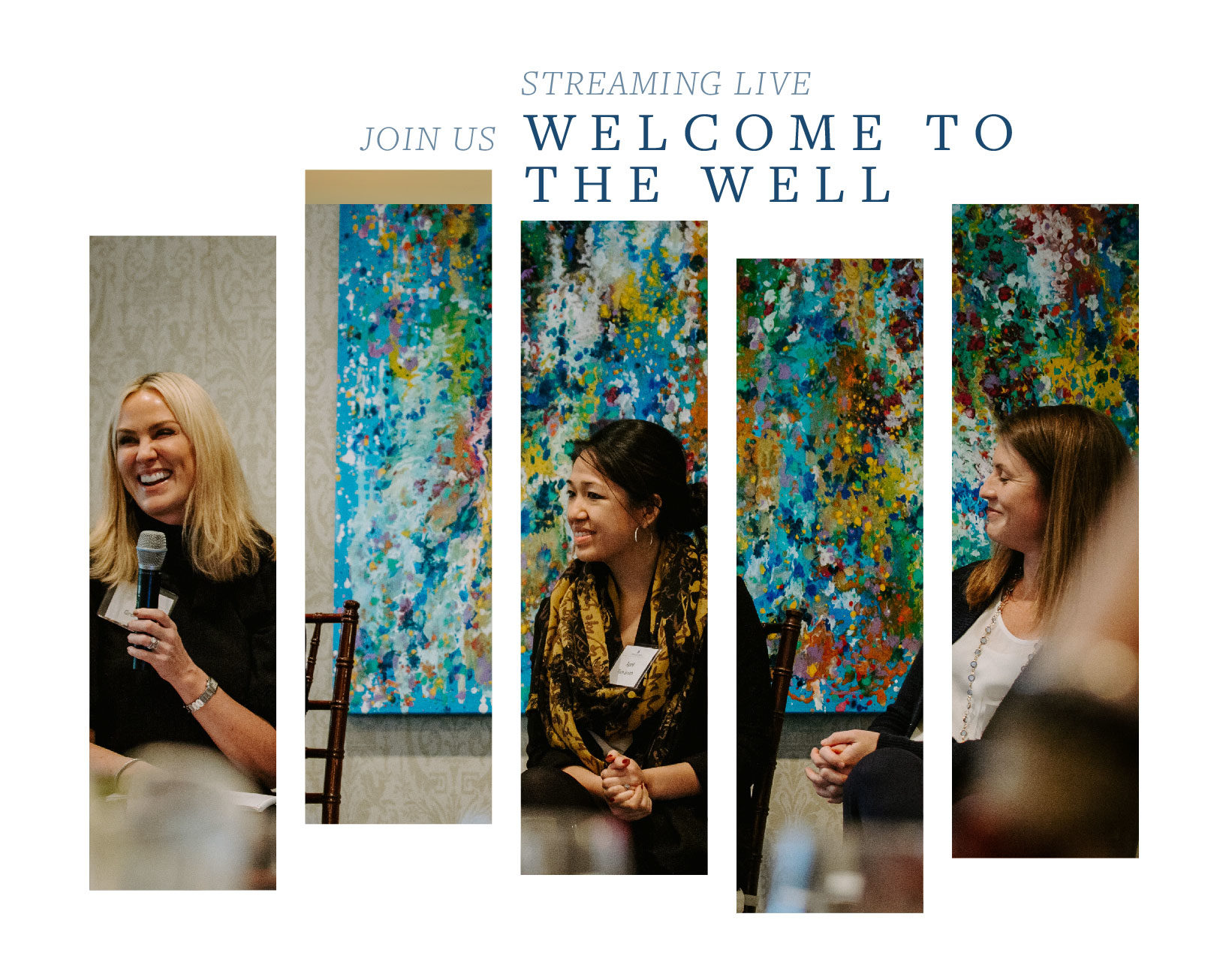 Streaming Live - Join Us: Welcome to the Well